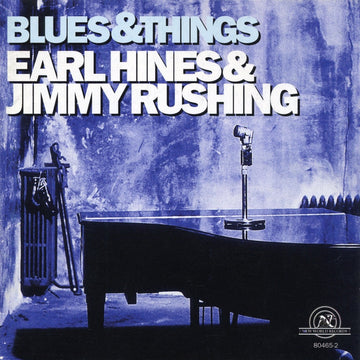 Earl Hines & Jimmy Rushing: Blues & Things
