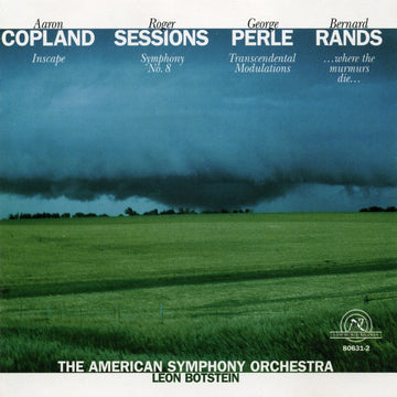 The American Symphony Orchestra: Works by Aaron Copland, Roger Sessions, George Perle, and Bernard Rands