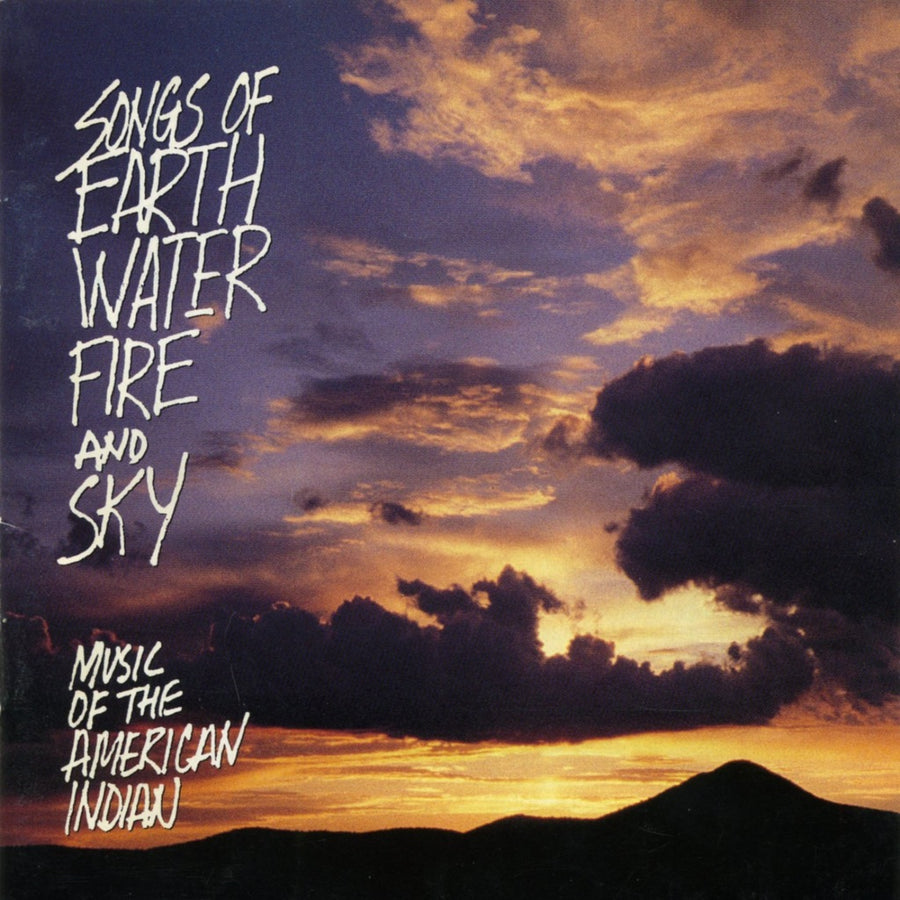 Songs of Earth, Water, Fire and Sky: Music of the American Indian