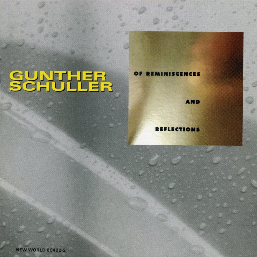 Gunther Schuller: Of Reminiscences and Reflections