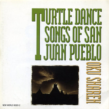 Oku Shareh: Turtle Dance Songs of San Juan Pueblo