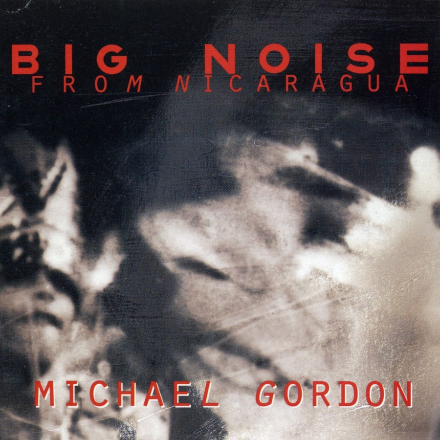 Michael Gordon: Big Noise from Nicaragua