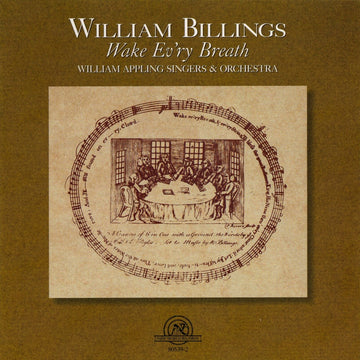 William Billings: Wake Evr'y Breath