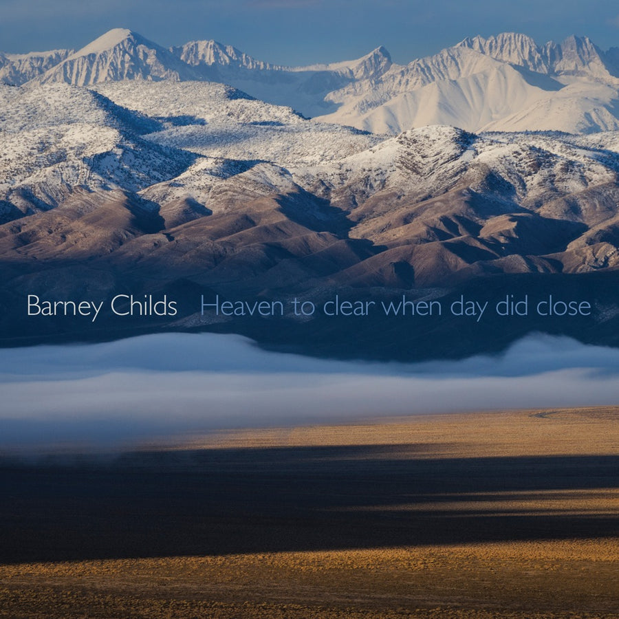 Barney Childs: Heaven to Clear When Day Did Close