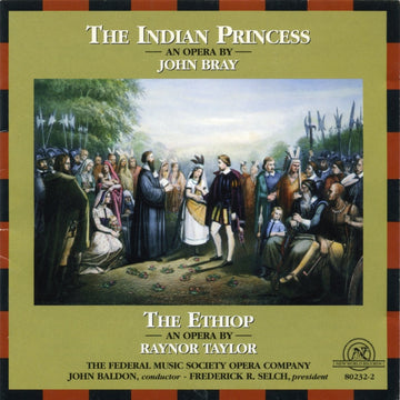 John Bray: The Indian Princess/The Ethiop