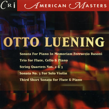 Otto Luening: Chamber & Solo Works