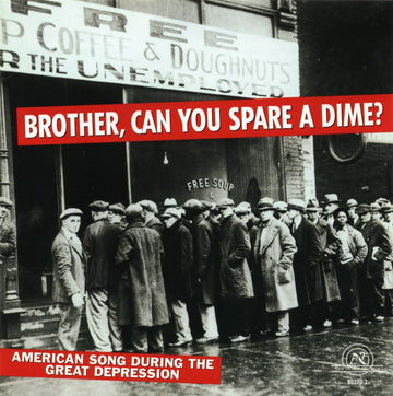 Brother, Can You Spare a Dime? American Song During the Great Depression