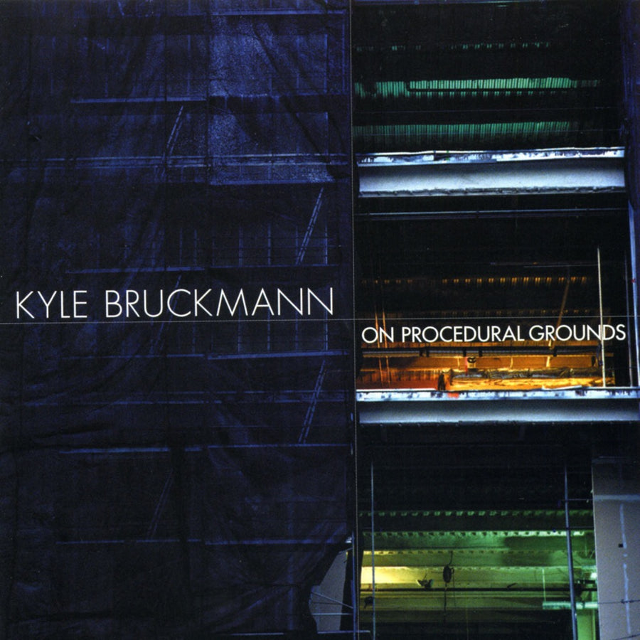 Kyle Bruckmann: On Procedural Grounds
