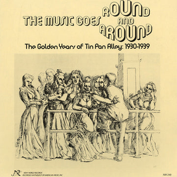 Music Goes Round and Around: The Golden Years of Tin Pan Alley (1930-1939)