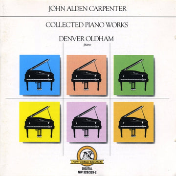 John Alden Carpenter: Collected Piano Works