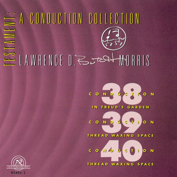 Testament: A Conduction Collection/Conductions #38, #39, #40