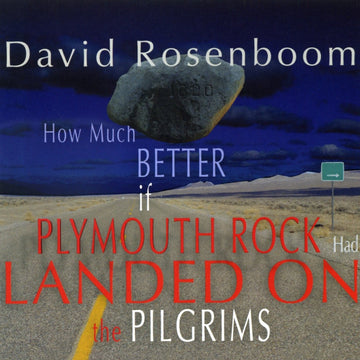 David Rosenboom: How Much Better If Plymouth Rock Had Landed on the Pilgrims