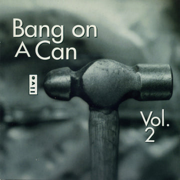Bang on a Can Live, Vol. 2