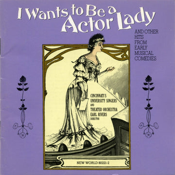 I Wants to Be a Actor Lady And Other Hits From Early Musical Comedies