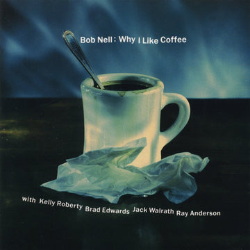 Bob Nell: Why I Like Coffee