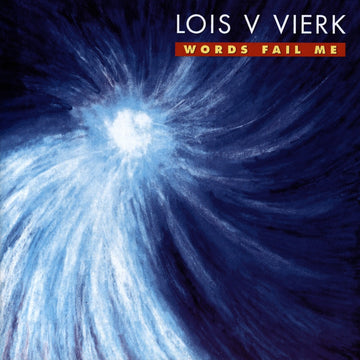Lois V Vierk: Words Fail Me