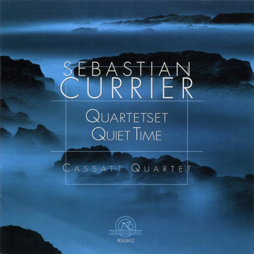 Sebastian Currier: Quartetset, Quiet Time