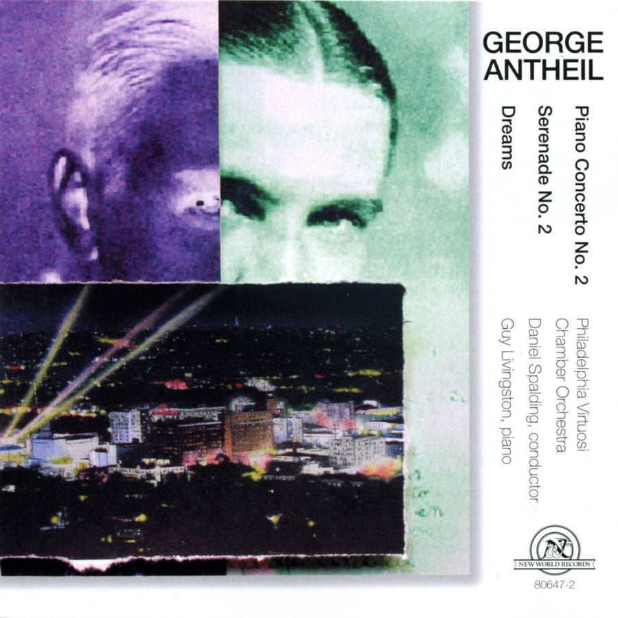 George Antheil: Dreams, Piano Concerto No. 2, Serenade No. 2