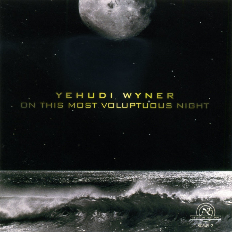Yehudi Wyner: On This Most Voluptuous Night