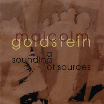 Malcolm Goldstein: a sounding of sources