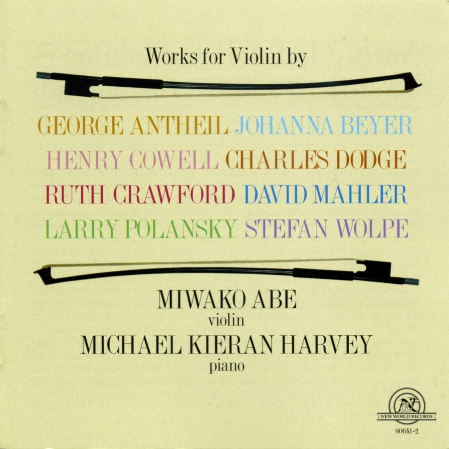 Works For Violin by Antheil, Beyer, Cowell, Dodge, Crawford, Mahler, Polansky, and Wolpe