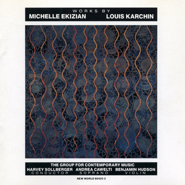 Works by Michelle Ekizian & Louis Karchin