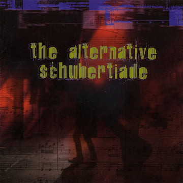 The Alternative Schubertiade