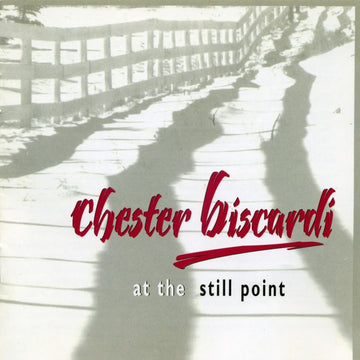 Chester Biscardi: At the Still Point