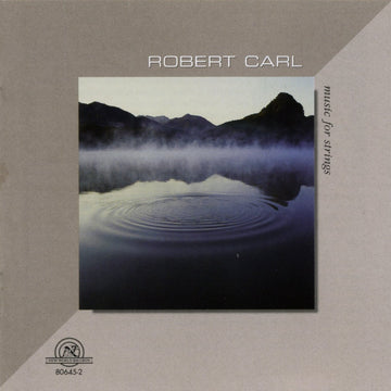 Robert Carl: Music For Strings