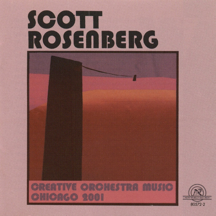 Scott Rosenberg: Creative Orchestra Music, Chicago 2001