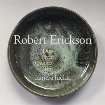 Robert Erickson: Duo, Fives, Quintet, Trio