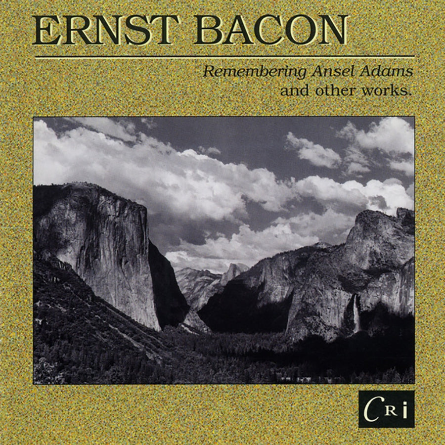 Ernst Bacon: Remembering Ansel Adams and Other Works