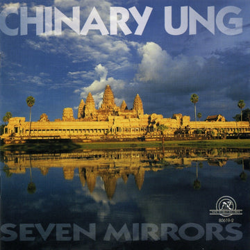 Chinary Ung: Seven Mirrors