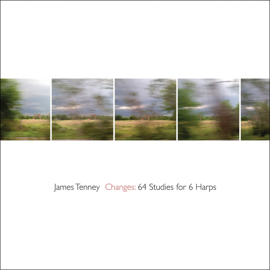 James Tenney: Changes - 64 Studies for 6 Harps
