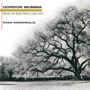 Gordon Mumma: Music for Solo Piano (1960-2001)