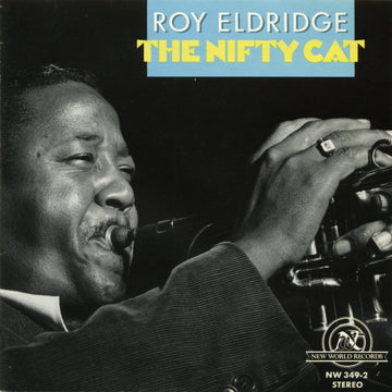 Roy Eldridge: The Nifty Cat