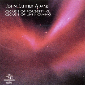 John Luther Adams: Clouds of Forgetting, Clouds of Unknowing
