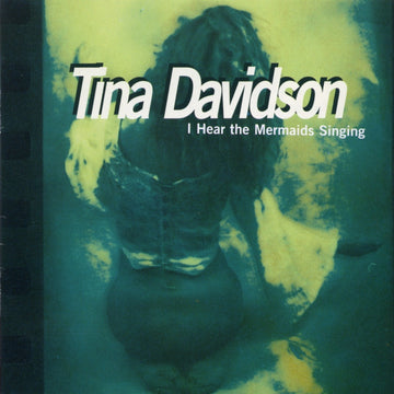 Tina Davidson: I Hear the Mermaids Singing