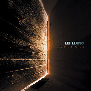 Lei Liang: Luminous