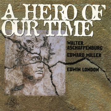 A Hero of our Time: Works by Aschaffenberg/Miller/London