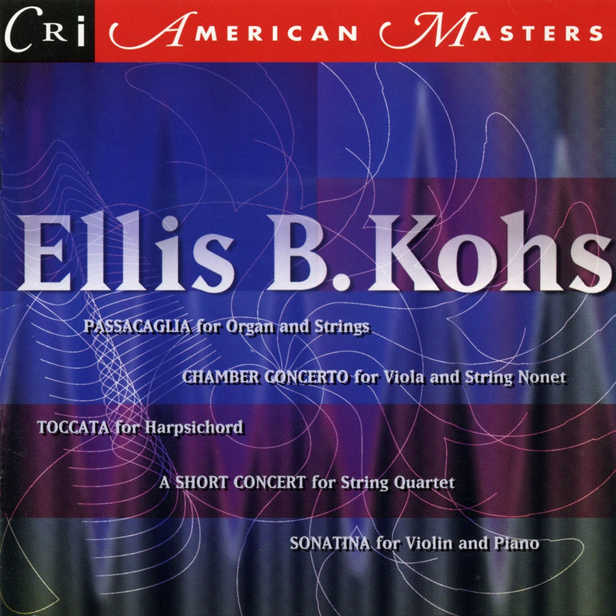 Ellis B. Kohs: Music for Keyboards and Strings