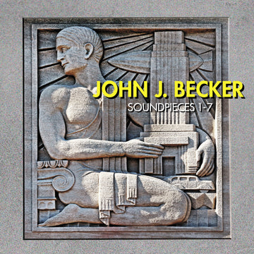 John J. Becker: Soundpieces 1-7
