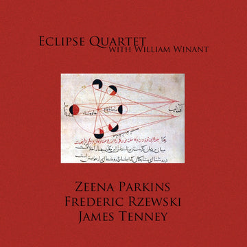 Parkins, Rzewski & Tenney: Music for String Quartet & Percussion