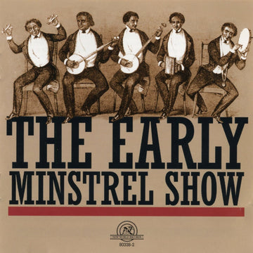 The Early Minstrel Show