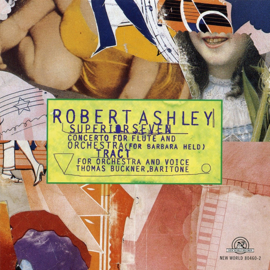 Robert Ashley: Superior Seven/Tract