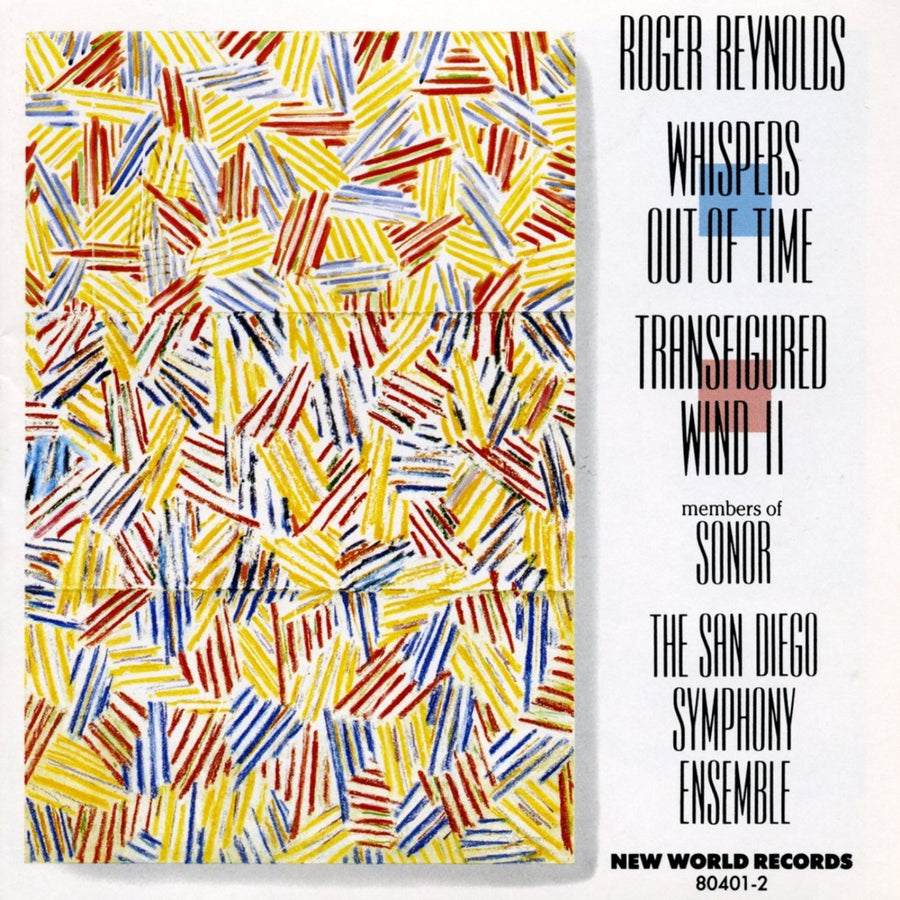 Roger Reynolds: Whispers Out of Time/Transfigured Wind II