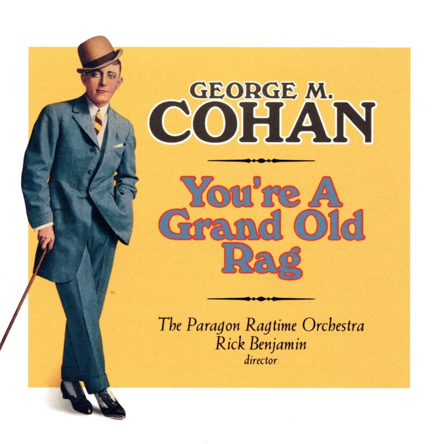 You're a Grand Old Rag - The Music of George M. Cohan