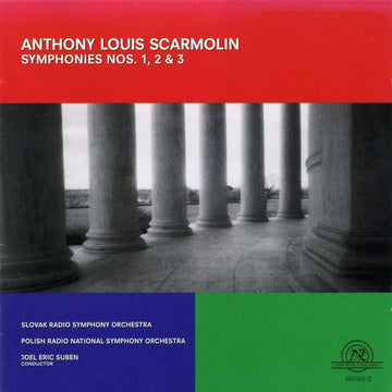 Anthony Louis Scarmolin: Symphonies Nos. 1, 2 & 3