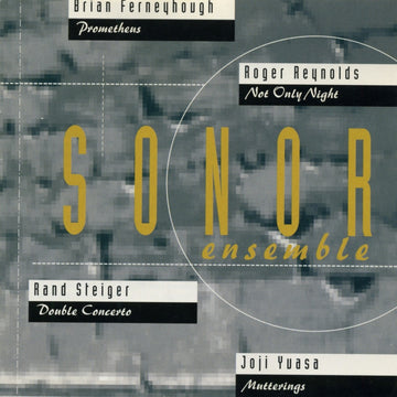 SONOR Ensemble plays Steiger, Ferneyhough, Yuasa & Reynolds