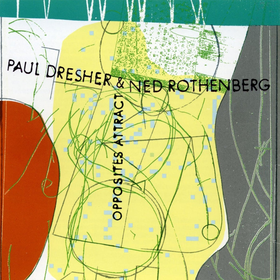 Paul Dresher/Ned Rothenberg - Opposites Attract